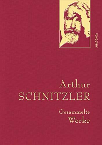 Arthur Schnitzler - Gesammelte Werke (Anaconda Gesammelte Werke, Band 6)