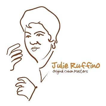 Original Cuban Masters - Julie Ruffino