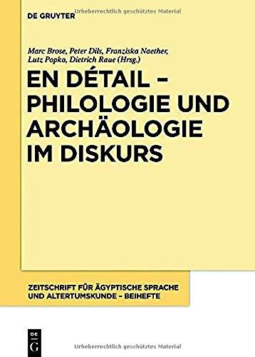 En Détail – Philologie Und Archäologie Im Diskurs: Festschrift Für Hans-w. Fischer-elfert (Issn)