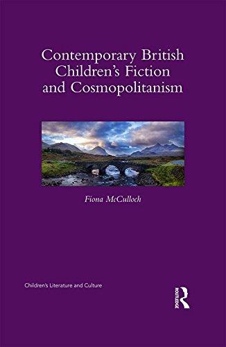 Contemporary British Children's Fiction and Cosmopolitanism (Children's Literature and Culture)