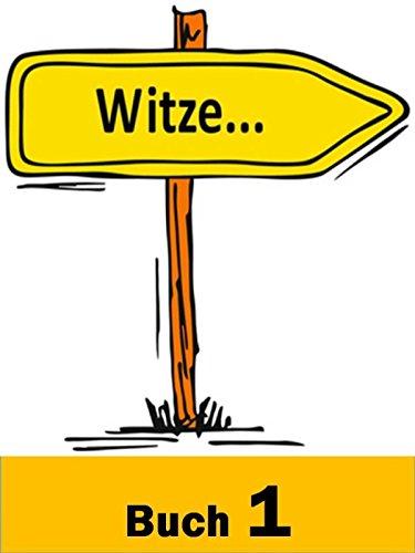 Witze 1: Gestern noch stand ich am Rand eines Abgrunds. Heute bin ich einen Schritt weiter. (German Edition)