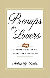 by Arlene Dubinand - Prenups for Lovers: A Romantic Guide to Prenuptial Agreements (Paperback) Villard; 1 Edition (February 6, 2001) - [Bargain Books]