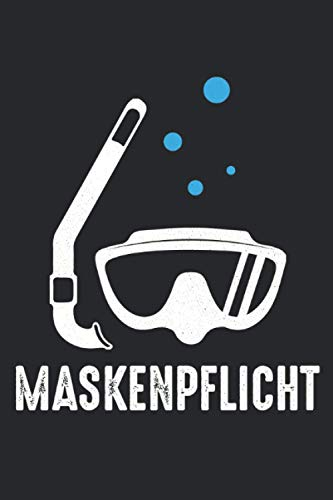 Maskenpflicht Taucher Notizbuch: Tauchen Notizbuch mit Taucherbrille & Schnorchel - Taucher Maske Notizbuch - 120 linierte Seiten für Termine, ... die Pandemie und Virus ernst nehmen.