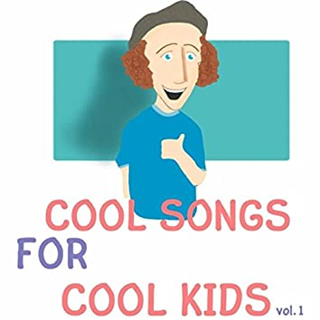 Cool Songs for Cool Kids: Vol. 1