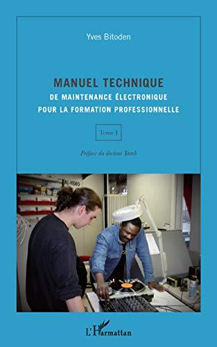 Manuel Technique (T I) de Maintenance Electronique pour la Formation Prodessionnelle