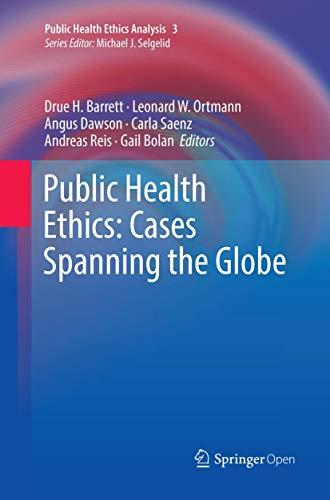 Public Health Ethics: Cases Spanning the Globe (Public Health Ethics Analysis, Band 3)