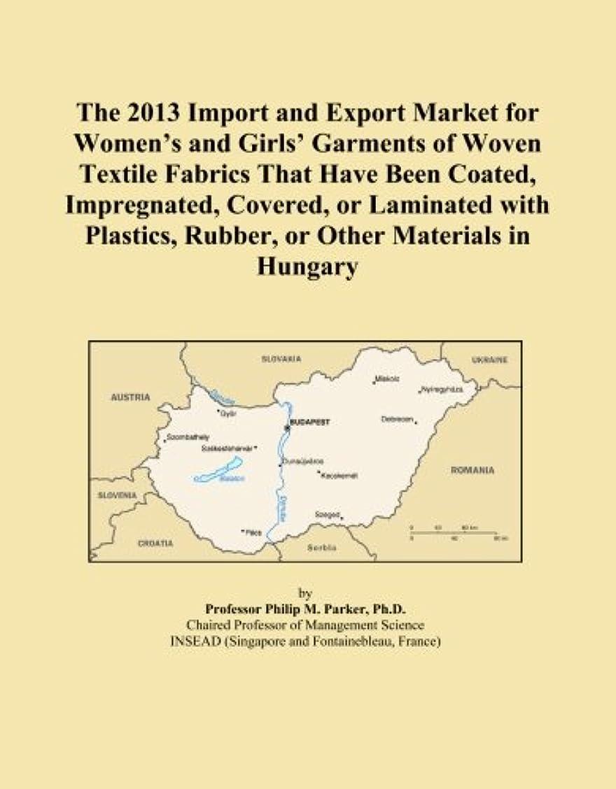 マークダウンレンチ樹木The 2013 Import and Export Market for Women's and Girls' Garments of Woven Textile Fabrics That Have Been Coated, Impregnated, Covered, or Laminated with Plastics, Rubber, or Other Materials in Hungary