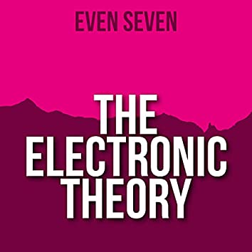 The Electronic Theory