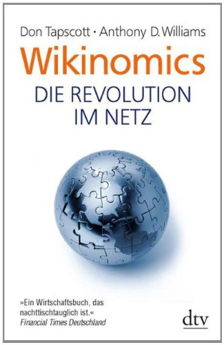 Tapscott, Don / Williams, Anthony: Wikinomics: Die Revolution im Netz