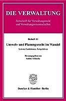 Umwelt- und Planungsrecht im Wandel: System, Funktionen, Perspektiven.