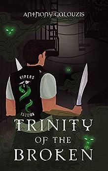 Trinity of the Broken by [Anthony Galouzis]