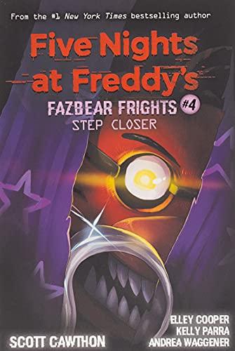 Step Closer (five Nights At Freddy's™: Fazbear Frights #4)