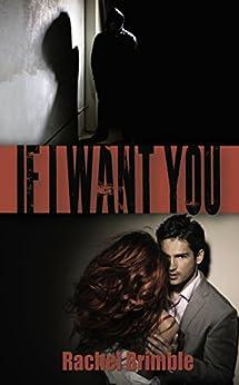 If I Want You by [Rachel Brimble]