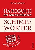 Handbuch der oesterreichischen Schimpfwoerter: extra scharf