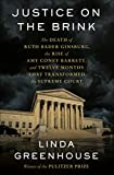 Justice on the Brink: The Death of Ruth Bader Ginsburg, the Rise of Amy Coney Barrett, and Twelve Months That Transformed the Supreme Court