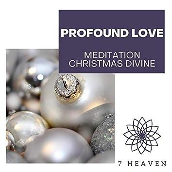 Profound Love - Meditation Christmas Divine