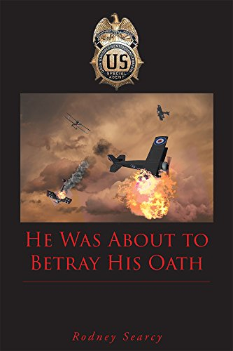 Book: He Was about to Betray His Oath by Rodney Searcy