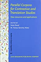 Parallel Corpora for Contrastive and Translation Studies: New Resources and Applications (Studies in Corpus Linguistics)
