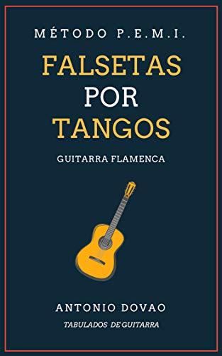 FALSETAS POR TANGOS: TABULADOS DE GUITARRA FLAMENCA eBook: Dovao ...