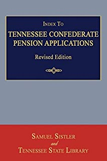Index to Tennessee Confederate Pension Applications. Revised Edition