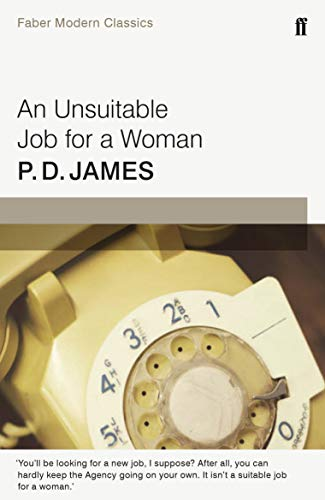James, P: An Unsuitable Job for a Woman: Faber Modern Classics
