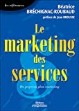 Le marketing des services - Du projet au plan marketing