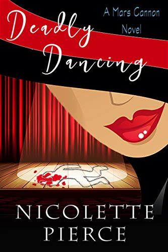 Deadly Dancing: A delightfully sexy and humorous mystery (Mars Cannon Book 1)