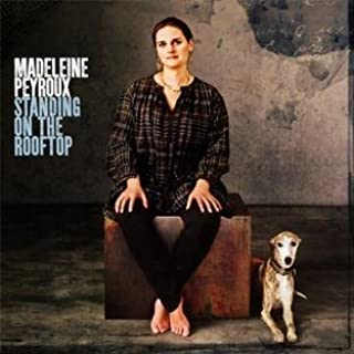 Standing on the Rooftop By Madeleine Peyroux (2011-07-11)