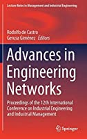 Advances in Engineering Networks: Proceedings of the 12th International Conference on Industrial Engineering and Industrial Management (Lecture Notes in Management and Industrial Engineering)