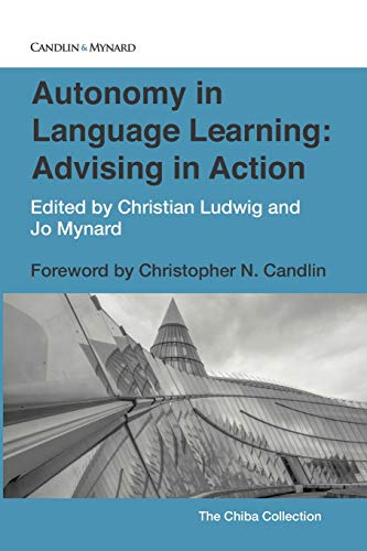 Autonomy in Language Learning: Advising in Action (Autonomous Language Learning)
