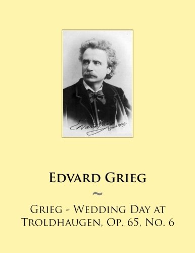 Grieg - Wedding Day at Troldhaugen, Op. 65, No. 6 (Samwise Music For Piano, Band 70)