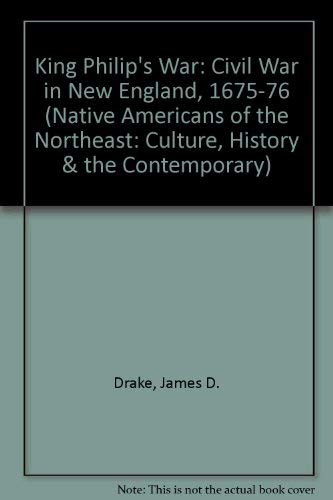 King Philip's War: Civil War in New England, 1675-1676 (Native Americans of the Northeast)