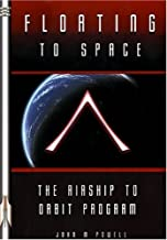 Floating to Space: The Airship to Orbit Program (Apogee Books Space Series)