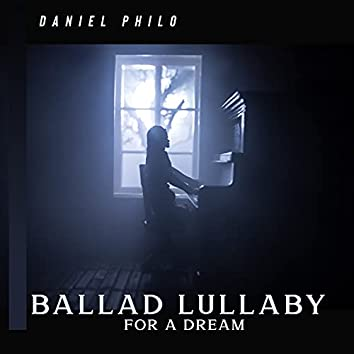 Ballad Lullaby for a Dream