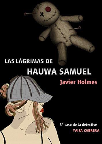 Las lágrimas de Hauwa Samuel: Tercer caso de la detective Yaiza Cabrera