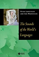 The Sounds of the World's Languages by Peter Ladefoged Ian Maddieson(1996-02-05)