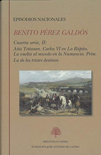 Benito Pérez Galdós. Episodios nacionales. Cuarta serie II: 257 (Biblioteca Castro)