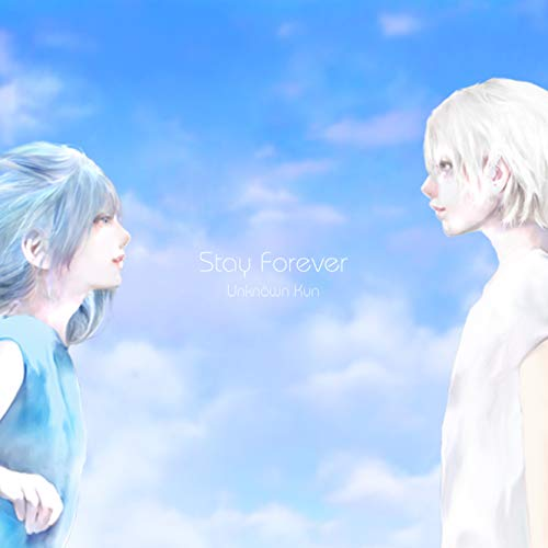 [single]Stay Forever – Unknown Kun[FLAC + MP3]