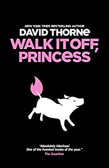 Walk It Off, Princess by [David Thorne]