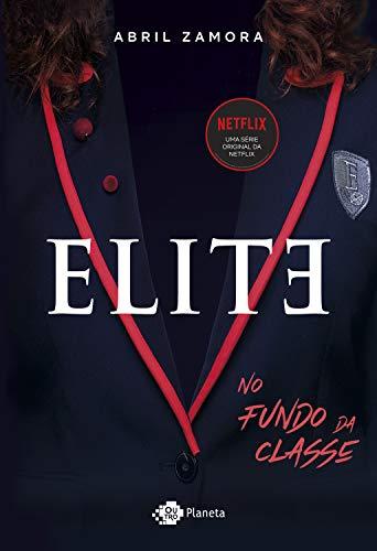 Elite: No fundo da classe (Portuguese Edition)