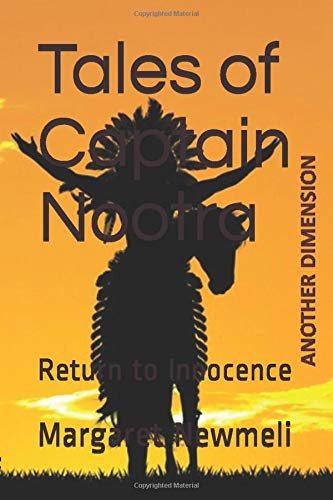 Tales of Captain Nootra IV: Return to Innocence (Another Dimension)