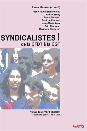 Syndicalistes ! : De la CFDT à la CGT