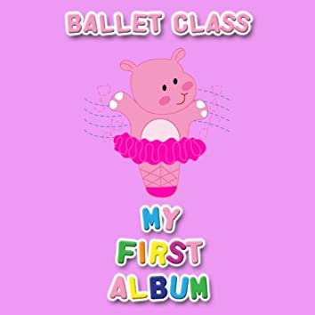 My First Ballet Class Album