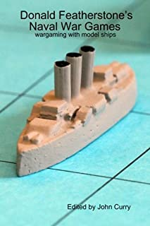 Donald Featherstone's Naval War Games Wargaming with Model Ships