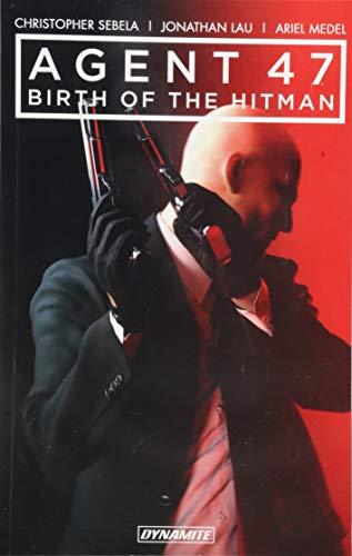 Agent 47 Vol. 1: Birth of the Hitman (Agent 47: Birth of the Hitman)