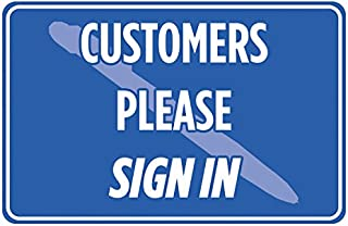 Customers Please Sign In Blue Print Notice Cashier Poster Office Visitor School Business Sign - Aluminum Metal