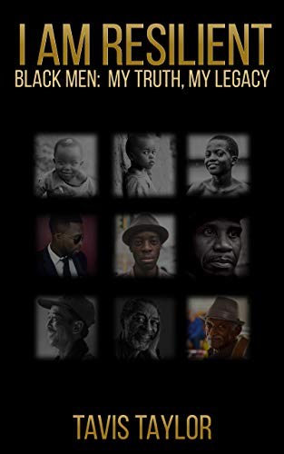 I Am Resilient Black Men: My Truth, My Legacy (English Edition)