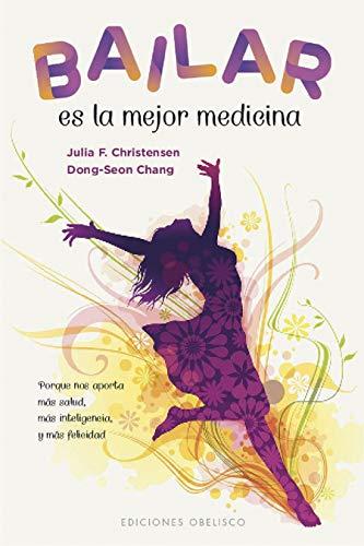Bailar Es La Mejor Medicina (SALUD Y VIDA NATURAL)