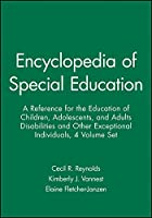 Encyclopedia of Special Education: A Reference for the Education of Children, Adolescents, and Adults Disabilities and Other Exceptional Individuals