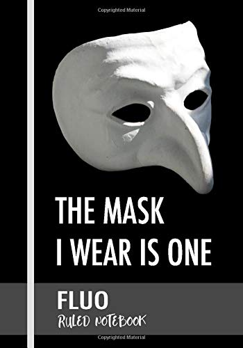 Ruled Notebook: The mask I wear is one | Libreta | Journal | Cahier | Notizbuch | 100-page college ruled composition notebook (Beautiful Notebooks)